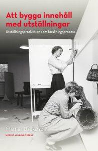 Mattias Bäckström: Att bygga innehåll med utställningar. Bokcover.