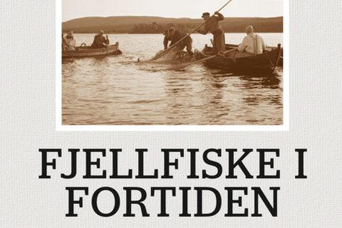 Fjellfiske i fortiden - Årtusener med svømmende rikdom. Bokcover. Axel Mjærum og Elling Utvik Wammer (red)