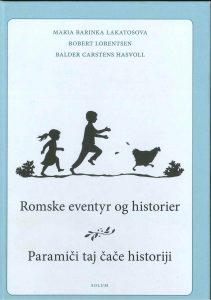 Forf. Maria Barinka Lakatostova, Robert Lorentsen og Balder Carsten Hasvoll Romske eventyr og historier = Paramici taj cace historiji